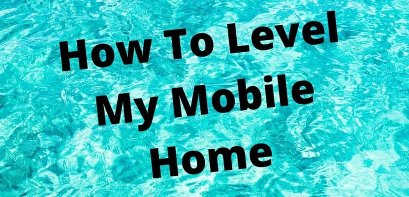how to level my mobile home