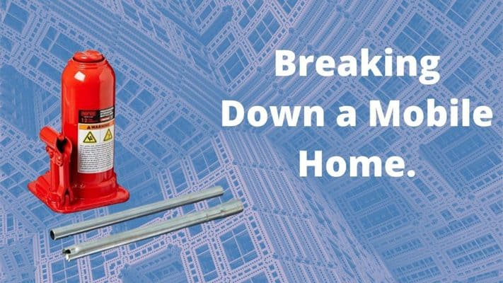 breaking down a mobile home