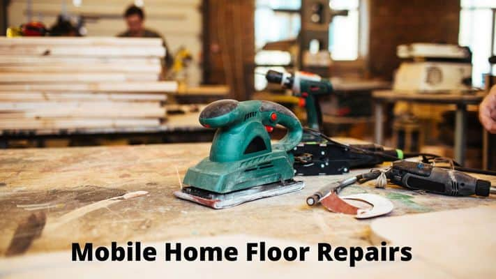 How to Repair a Mobile Home Floor